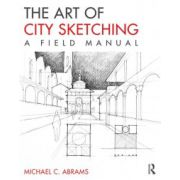 Art of City Sketching: A Field Manual