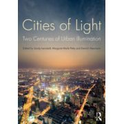 Cities of Light: Two Centuries of Urban Illumination