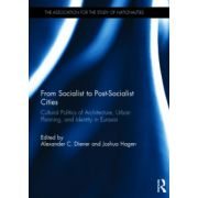 From Socialist to Post-Socialist Cities: Cultural Politics of Architecture, Urban Planning, and Identity in Eurasia (Association for the Study of Nationalities)