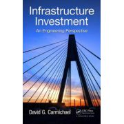 Infrastructure Investment: An Engineering Perspective