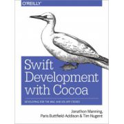 Swift Development with Cocoa: Developing for the Mac and iOS App Stores