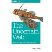 Uncertain Web: Web development in a changing landscape