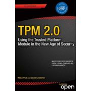 Practical Guide to TPM 2.0: Using the Trusted Platform Module in the New Age of Security