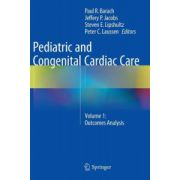 Pediatric and Congenital Cardiac Care: Volume 1: Outcomes Analysis