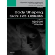 Body Shaping: Skin Fat Cellulite (Procedures in Cosmetic Dermatology Series)