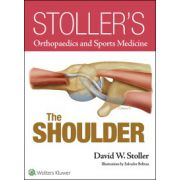 Stoller's Orthopaedics and Sports Medicine: Shoulder