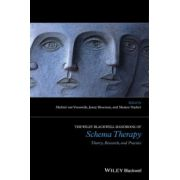 Handbook of Schema Therapy: Theory, Research and Practice (Wiley Clinical Psychology Handbooks)
