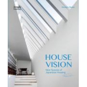 House Vision: New Spaces for Japanese Residential Architecture