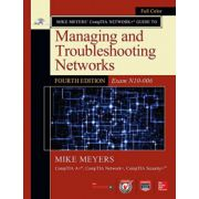 Mike Meyers' CompTIA Network+ Guide to Managing and Troubleshooting Networks (Exam N10-006) (Mike Meyers' Computer Skills)