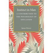 Instinct in Man: A Contribution to the Psychology of Education Paperback
