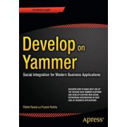 Develop on Yammer: Social Integration for Modern Business Applications