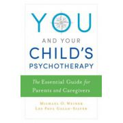 You and Your Child's Psychotherapy: Essential Guide for Parents and Caregivers