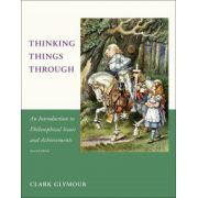 Thinking Things Through: An Introduction to Philosophical Issues and Achievements