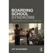 Boarding School Syndrome: psychological trauma of the 'privileged' child