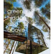 Green, Hidden and Above: Most Exceptional Treehouses