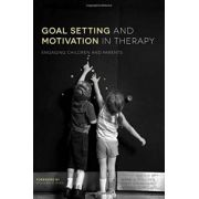 Goal Setting and Motivation in Therapy: Engaging Children and Parents