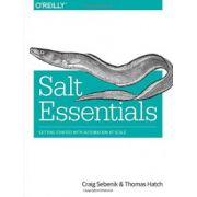 Salt Essentials: Fast, Scalable, and Flexible Automation