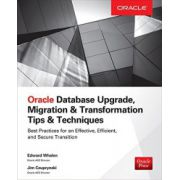 Oracle Database Upgrade, Migration, and Conversion: Tips and Techniques