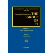 Collected Documents of the Group of 77 (Volume VI: Fiftieth Anniversary Edition)