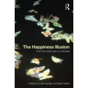 Happiness Illusion: How the media sold us a fairytale