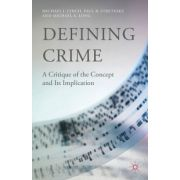 Defining Crime: A Critique of the Concept and Its Implication
