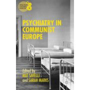 Psychiatry in Communist Europe (Mental Health in Historical Perspective)