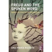 Freud and the Spoken Word: Speech as a key to the unconscious