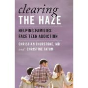 Clearing the Haze: Helping Families Face Teen Addiction