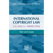 International Copyright Law - U. S. and E. U. Perspectives: Text and Cases