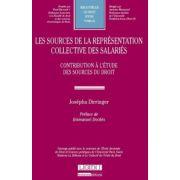 Les sources de la représentation collective des salariés. Contribution à l'étude du droit (Bibliothèque de droit social, Tome 65)