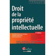 Droit de la propriété intellectuelle: Propriété littéraire et artistique, propriété industrielle, droit international