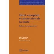 Droit européen et protection de la santé: bilan et perspectives (Travaux de droit international et européen)