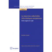 Le statut des collectivités infra-étatiques européennes: entre organe et sujet (Droit de l'Union européenne)