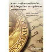Constitutions nationales et intégration européenne: L'exemple hongrois