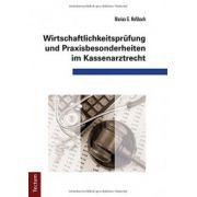 Wirtschaftlich keitsprüfung und Praxisbesonderheiten im Kassenarztrecht