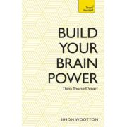 Build Your Brain Power: Art of Smart Thinking (Teach Yourself)