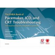 EHRA Book of Pacemaker, ICD, and CRT Troubleshooting: Case-based learning with multiple choice questions (European Society of Cardiology)