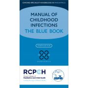 Manual of Childhood Infection: Blue Book (Oxford Specialist Handbooks in Paediatrics)