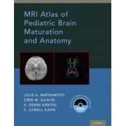 MRI Atlas of Pediatric Brain Maturation and Anatomy