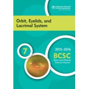 2015-2016 Basic and Clinical Science Course (BCSC): Section 7: Orbit, Eyelids and Lacrimal System