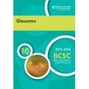2015-2016 Basic and Clinical Science Course (BCSC): Section 10: Glaucoma