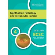 2015-2016 Basic and Clinical Science Course (BCSC): Section 4: Ophthalmic Pathology and Intraocular Tumors