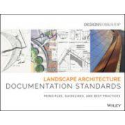 Landscape Architecture Documentation Standards: Principles, Guidelines and Best Practices