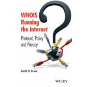 WHOIS Running the Internet: Protocol, Policy, and Privacy