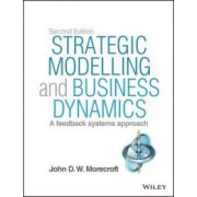 Strategic Modelling and Business Dynamics: A feedback systems approach, + Website