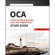 OCA: Oracle Certified Associate Java SE 8 Programmer I Study Guide: Exam 1Z0-808