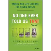 No One Ever Told Us That: Money and Life Lessons for Young Adults