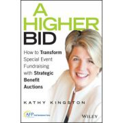 Higher Bid: How to Transform Special Event Fundraising with Strategic Auctions