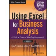 Using Excel for Business Analysis: A Guide to Financial Modelling Fundamentals, Edition Revised for Excel 2013