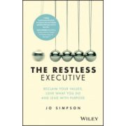 Restless Executive: Reclaim your values, love what you do and lead with purpose